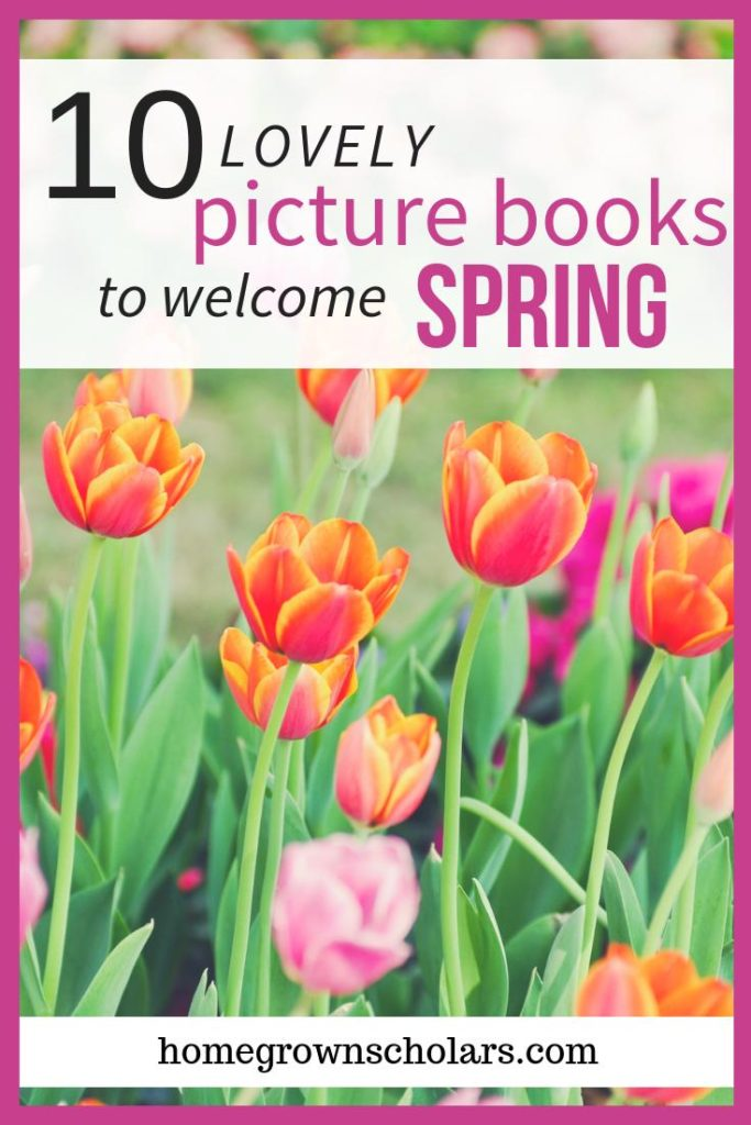 10 Lovely Picture Books to Welcome Spring