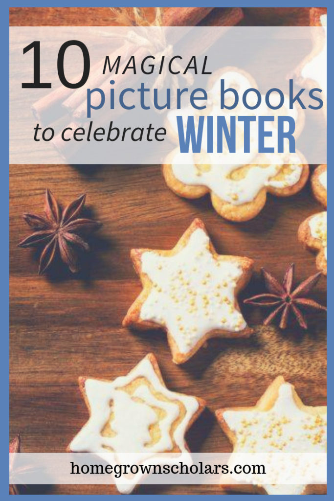 Winter is a fantastic time to grab a pile of picture books and read with your kids. Check out this list of 10 magical picture books to celebrate winter! #winterpicturebooks #magicalwinter #winterbooks #readingtime #snuggleupandread