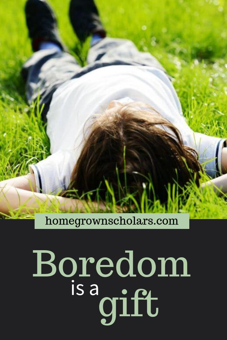 Boredom is a Gift!