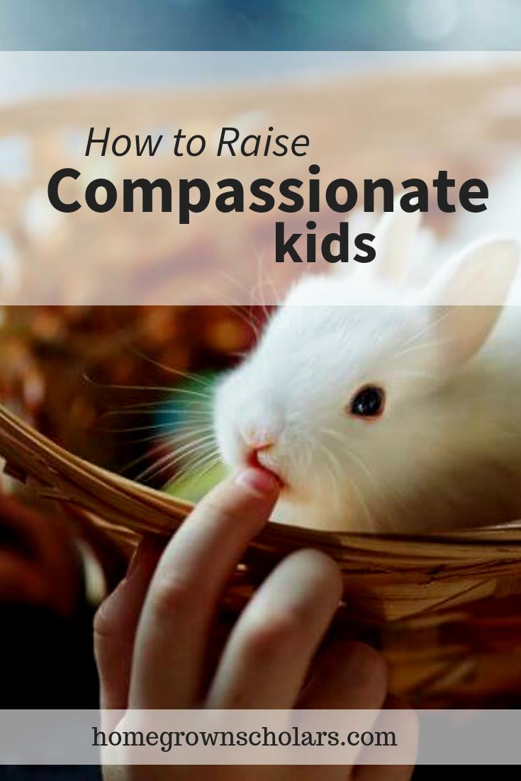 How to Raise Compassionate Kids