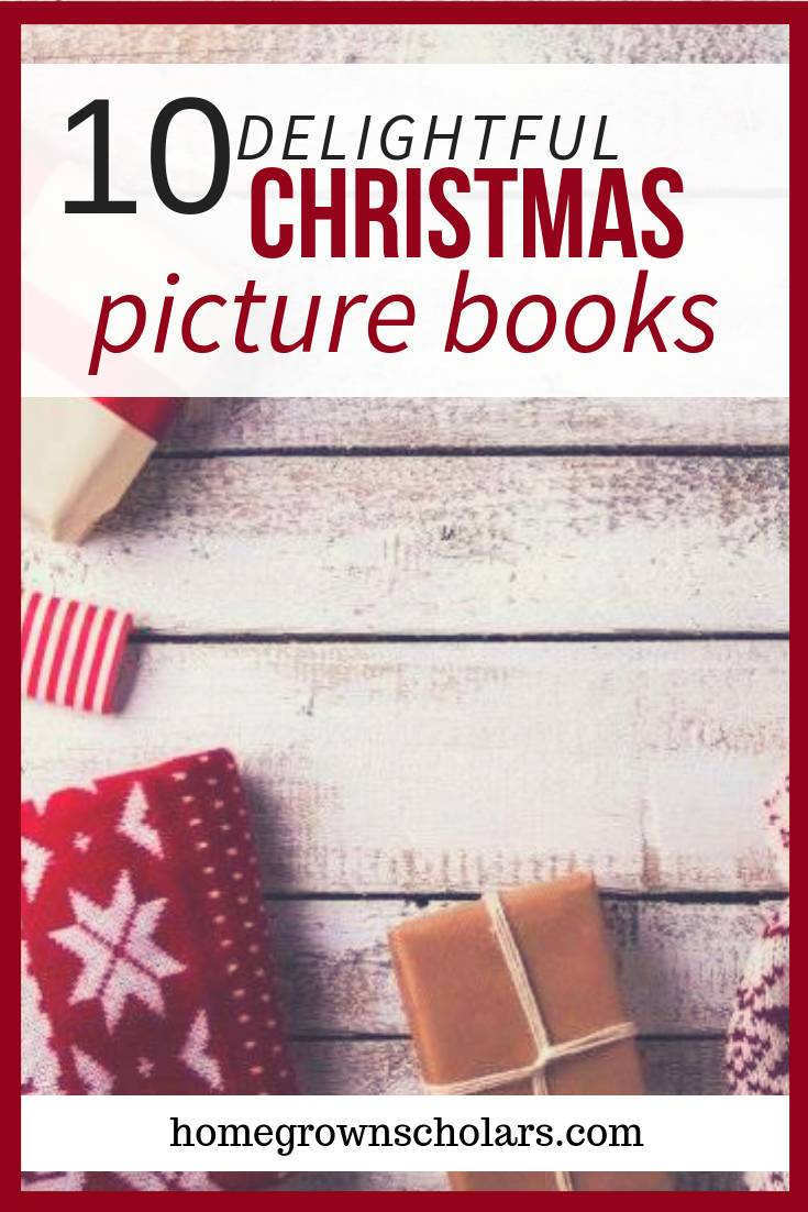 There are so many fantastic picture books to celebrate the season! This list of 10 Delightful Christmas Picture Books includes some of the biggest hits in our household! #christmasbooks #festiveandfun #holidayreading #cozyupandread
