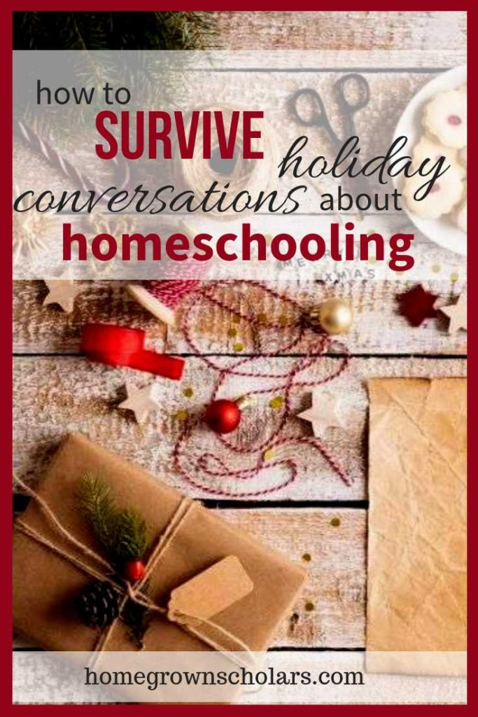 We often get hit with LOTS of homeschooling questions during the holidays! Here are some tips to help you survive holiday conversations about homeschooling. #homeschoolinghelp #armedwithomeschoolinganswers #handlingawkwardholidaymoments #helpforhardhomeschoolingconversations #answerstoyourhomeschoolingquestions #keepingthehomeschoolingholidaypeace
