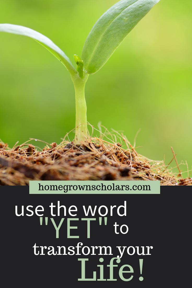 Use the Word YET to Transform Your Life!